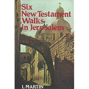 Six New Testament Walks in Jerusalem