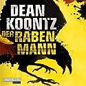 Der Rabenmann Hörbuch von Dean Koontz Gesprochen von: David Nathan
