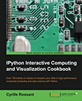 IPython Interactive Computing and Visualization Cookbook Front Cover