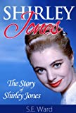 Shirley Jones : The Story of Shirley Jones