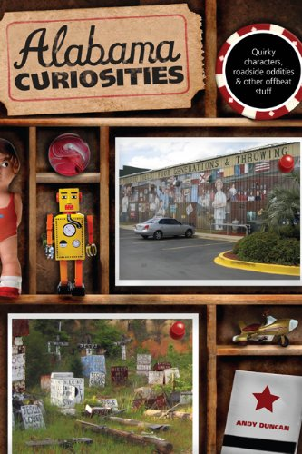 Alabama Curiosities, 2nd: Quirky Characters, Roadside Oddities & Other Offbeat Stuff (Curiosities Series) pdf epub
