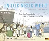 In die neue Welt: Eine Familiengeschichte in zwei Jahrhunderten. Vierfarbiges Bilderbuch