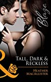 Tall, Dark & Reckless by Heather MacAllister front cover