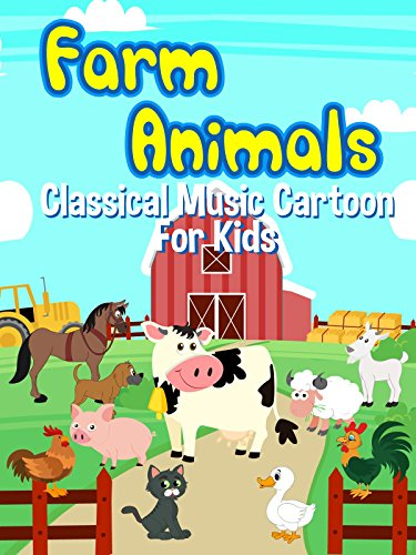 Farm Animals Classical Music Cartoon For Kids ()