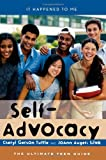 Self-Advocacy: The Ultimate Teen Guide (It Happened to Me)