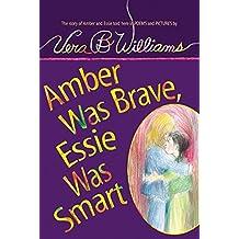 Amber Was Brave, Essie Was Smart by Vera B. Williams (2004-03-02)
