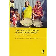 The Chronically Poor in Rural Bangladesh: Livelihood Constraints and Capabilities (Routledge Studies in Development Economics)
