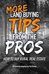 MORE Land Buying Tips from the Pros: How to Buy Rural Real Estate Paperback