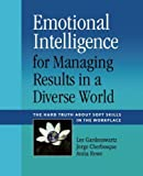 img - for Emotional Intelligence for Managing Results in a Diverse World: The Hard Truth About Soft Skills in the Workplace by Anita Rowe (2010-10-16) book / textbook / text book