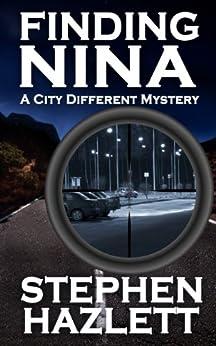 Finding Nina (City Different Series Book 3) by [Hazlett, Stephen]