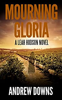 Mourning Gloria: A Leah Hudson Thriller by Andrew Downs ebook deal