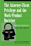 The Attorney-Client Privilege and the Work-Product Doctrine, Edna Selan Epstein, 1590318048