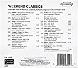 Weekend Classics: Light Hits from the Baroque, Classical, Romantic, Impressionist and Modern Eras