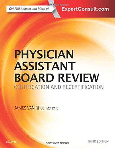 Physician Assistant Board Review: Certification and Recertification, 3e