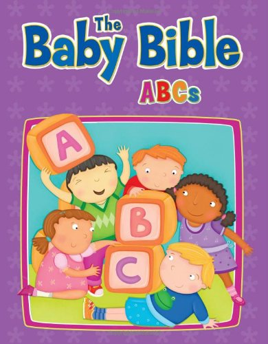 The Baby Bible ABCs (The Baby Bible - Bible Series Baby