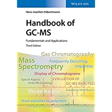 Handbook of GC-MS: Fundamentals and Applications