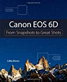 Canon EOS 6D, Colby Brown, 0321908570