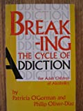 img - for Breaking the Cycle of Addiction: A Parent's Guide to Raising Healthy Kids book / textbook / text book