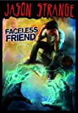 Faceless Friend, Jason Strange, 1434234312