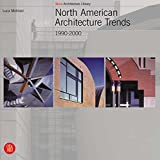 North American Architecture Trends: 1990-2000 (Skira Architecture Library)