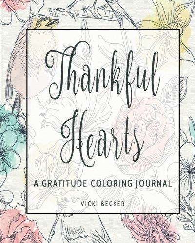 Read Online Thankful Hearts: A Gratitude Coloring Journal (Gratitude Coloring Journals) (Volume 2) pdf epub
