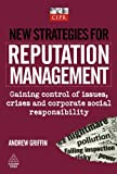 img - for New Strategies for Reputation Management: Gaining Control of Issues, Crises and Corporate Social Responsibility book / textbook / text book