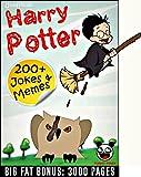 HARRY POTTER MEMES: 200+ Funny Harry Potter Jokes and Memes (Harry Potter parody book) + BIG FAT BONUS INSIDE