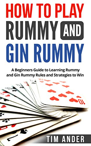 How To Play Rummy And Gin Rummy A Beginners Guide To Learning Rummy