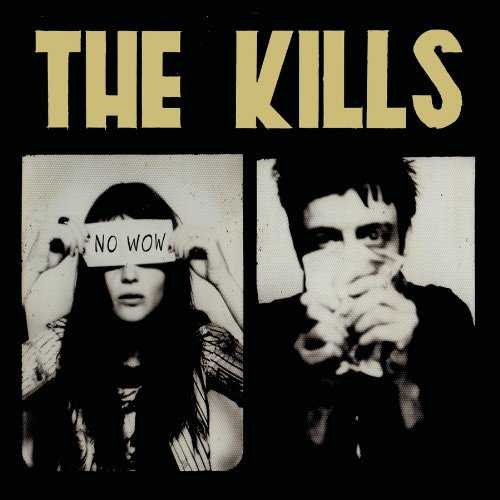 CD : The Kills - No Wow (CD)