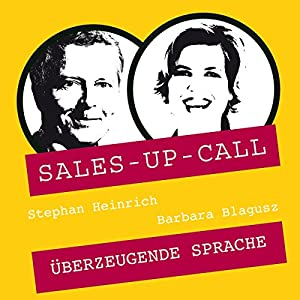 Überzeugende Sprache (Sales-up-Call) Hörbuch