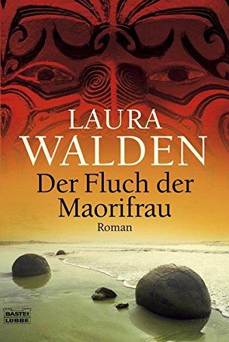 Der Fluch der Maorifrau: Roman
