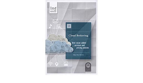 Amazon.com: Cloud Brokering (Ingenia Book 3) eBook: Felipe Díaz-Sánchez: Kindle Store