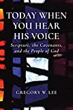 img - for Today When You Hear His Voice: Scripture, the Covenants, and the People of God book / textbook / text book