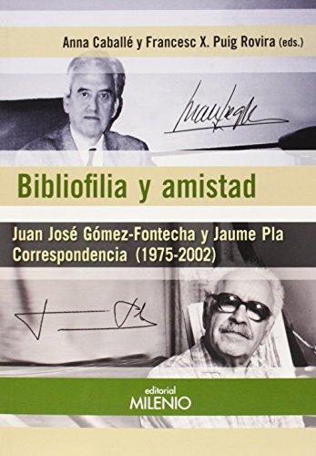 Descargar Libro Bibliofilia Y Amistad Anna Caballé Masforroll