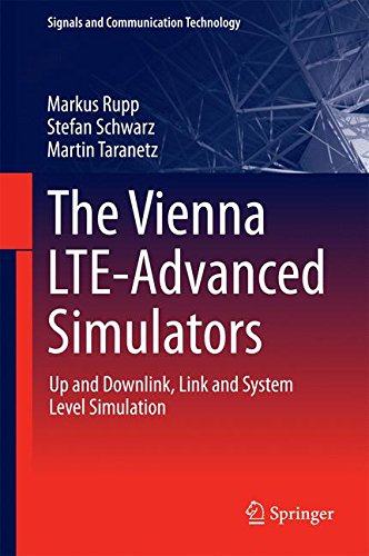 The Vienna LTE-Advanced Simulators: Up and Downlink, Link and System Level Simulation (Signals and Communication Technology)