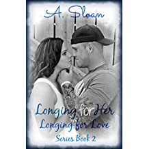 Longing for Her (Longing for Love Book 2)