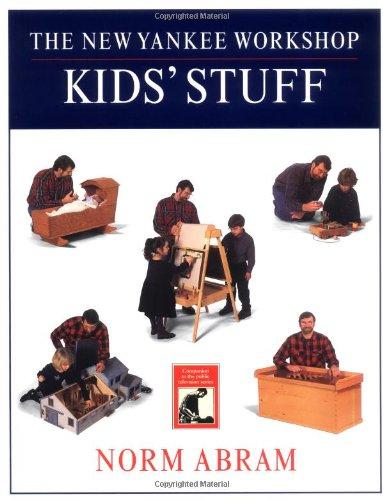 Norm Abram New Yankee Workshop (The New Yankee Workshop Kids' Stuff)