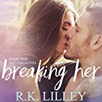Breaking Her: Love Is War, Book 2 | R.K. Lilley