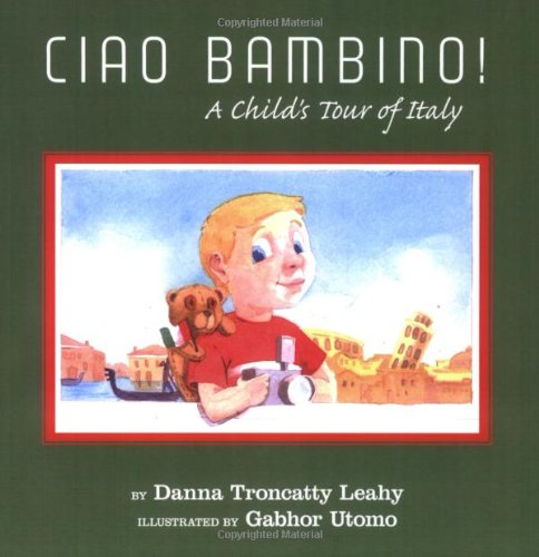 (Ciao Bambino!: A Child's Tour of Italy (Black and White))