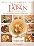 img - for Taste of Japan: Over 70 Exquisite and Delicious Recipes from an Elegant Cuisine (Creative Cooking Library) book / textbook / text book