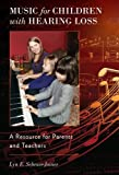 Music for Children with Hearing Loss : A Resource for Parents and Teachers, Schraer-Joiner, Lyn, 0199855811