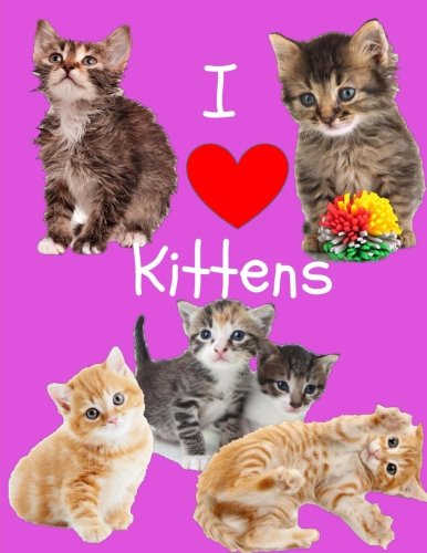 (I Love Kittens: Kitten Notebook: Blank and Lined Kitten Notebook for Kids (Blank Notebooks and Journals))