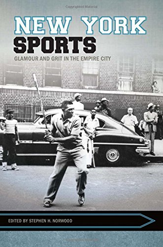 New York Sports: Glamour and Grit in the Empire City (Sport, Culture, and Society) (University State Golf Arkansas)