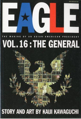 Eagle:The Making Of An Asian-American President, Vol. 16: The General
