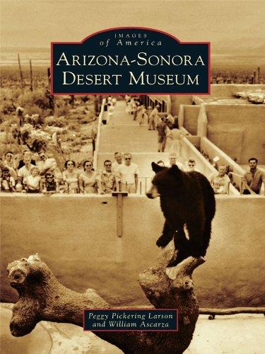 (Arizona-Sonora Desert Museum (Images of America) )