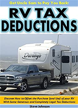 !!TOP!! RV Tax Deductions - Get Uncle Sam To Pay You Back!: Discover How To Offset The Purchase (and Use) Of Your RV With Some Generous And Completely Legal Tax Deductions. Despues Primary blend Releases Alfred Cafes James