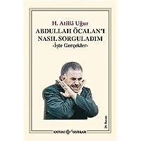Abdullah Öcalan'ı Nasıl Sorguladım: İşte Gerçekler