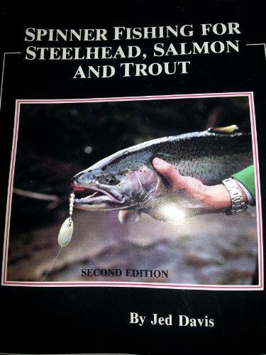 Steelhead Salmon Trout - Spinner Fishing for Steelhead, Salmon and Trout
