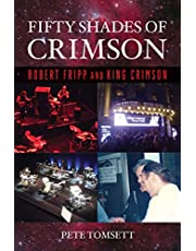 Fifty Shades of Crimson: Robert Fripp and King Crimson