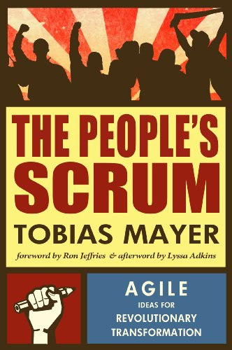The People's Scrum: Agile Ideas for Revolutionary Transformation ...